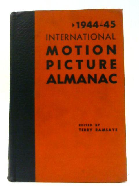 1944-45 international Motion Picture Almanac By Ramsaye, Terry
