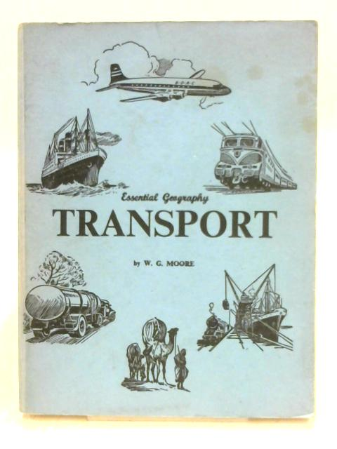 Essential Geography: Transport by W.G. Moore