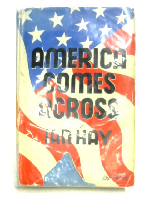 America Comes Across By Ian Hay