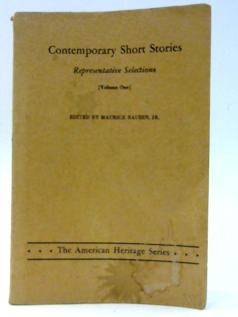 Contemporary Short Stories, Representative Selections Volume One By Maurice Baudin