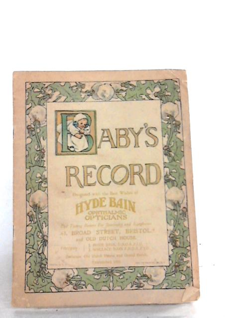 Baby's Record Presented With the Best Wishes of Hyde Bain Ophthalmic Opticians by Unknown