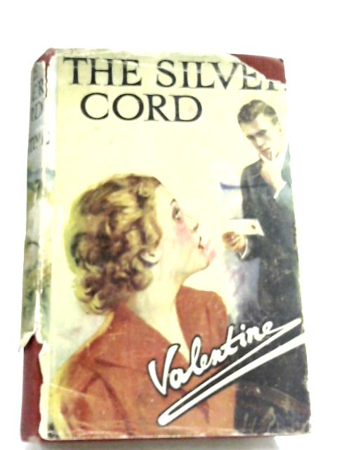 The Silver Cord by Valentine