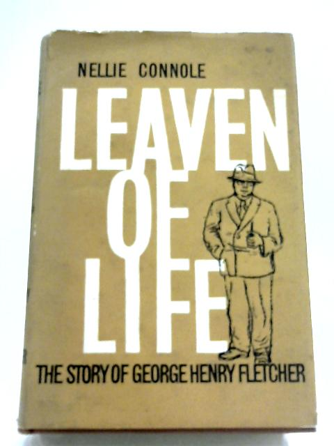 Leaven Of Life by Nellie Connole