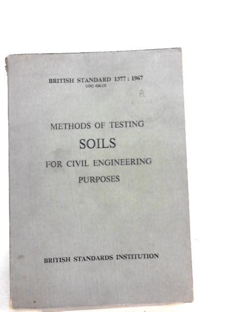 Methods of Testing Soils for Civil Engineering Purposes by Unknown