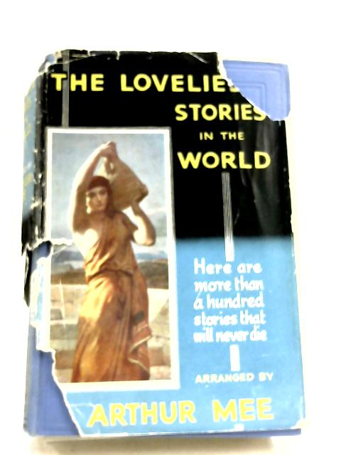 The Loveliest Stories In The World by Arthur Mee (Arranger)