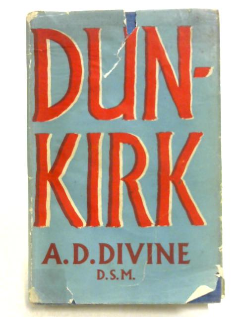 Dunkirk by A.D. Divine