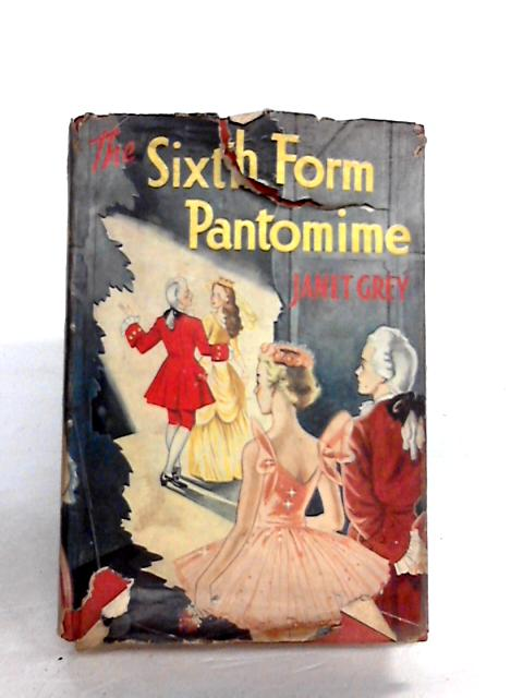 The Sixth Form Pantomime by Janet Grey By Janet Grey