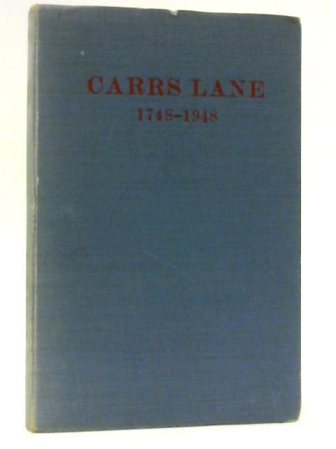 Carrs Lane 1748-1948 By Driver Arthur H