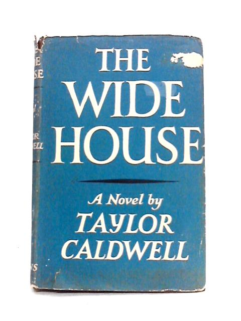 The Wide House By Taylor Caldwell
