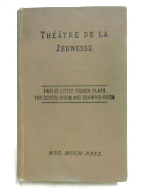 Theatre de la Jeunesse by Mrs. Hugh Bell