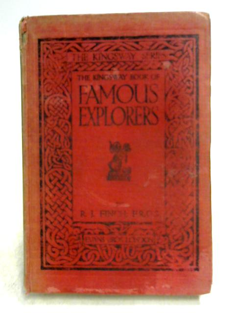The Kingsway Book of Famous Explorers by Roebrt J. Finch