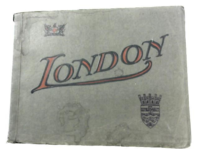 London: The Heart of the Empire by Anon