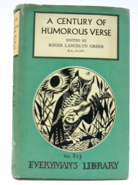 A Century of Humorous Verse 1850-1950 by Green, Roger Lancelyn. Edited By.