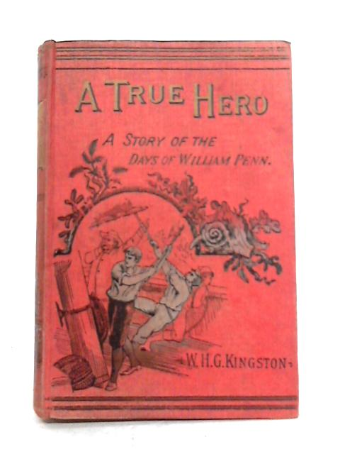 A True Hero: A Story of the Days of William Penn By W.H.G. Kingston