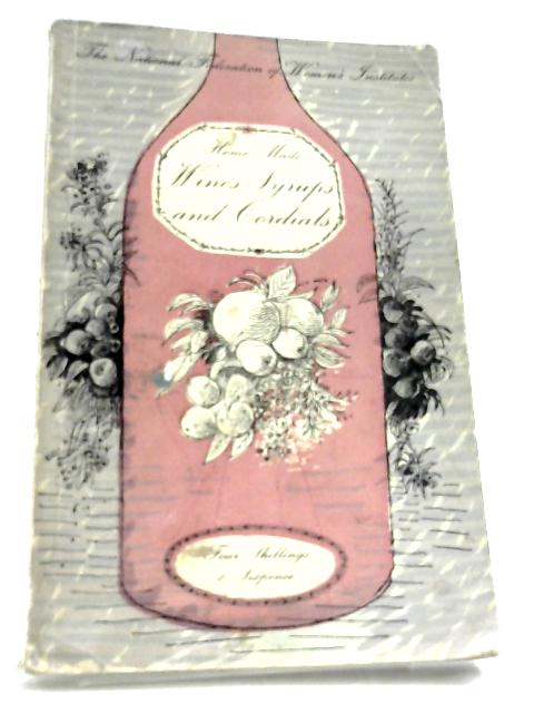 Home Made Wines, Syrups, And Cordial by F. W. Beech