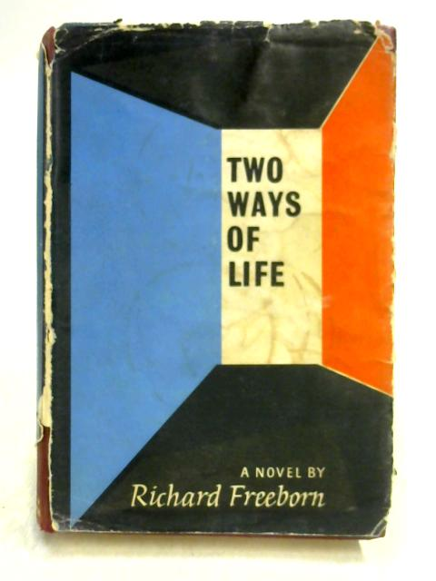 Two Ways of Life by Richard Freeborn
