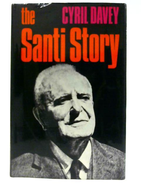 The Santi Story By Davey, Cyril