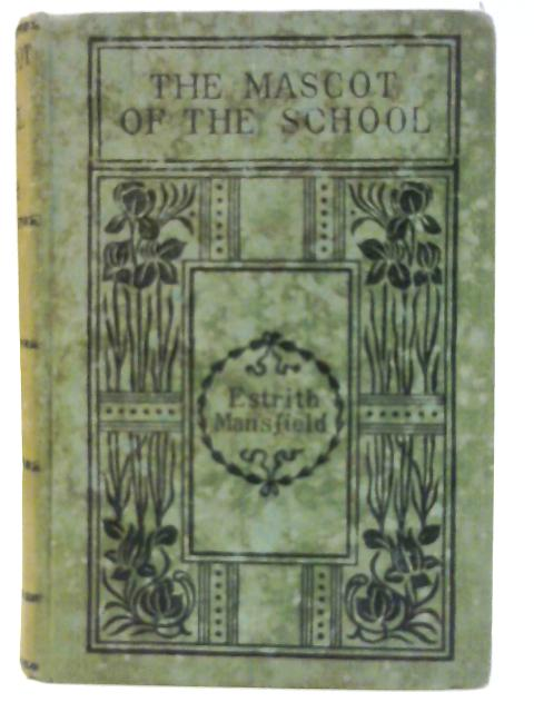 The Mascot of the School by Estrith Mansfield