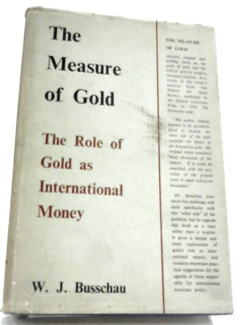 The Measure Of Gold By W. J. Busschau