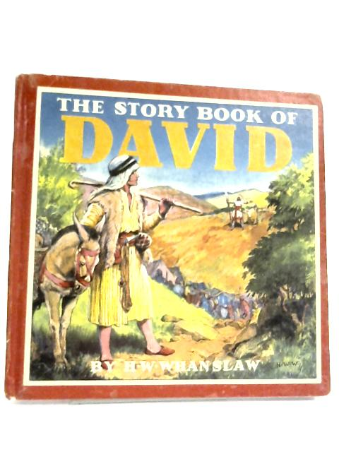 The Story Book Of David By H. W. Whanslaw