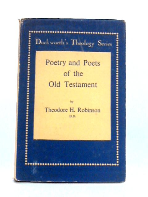 Poetry and Poets of the Old Testament by Theodore H. Robinson