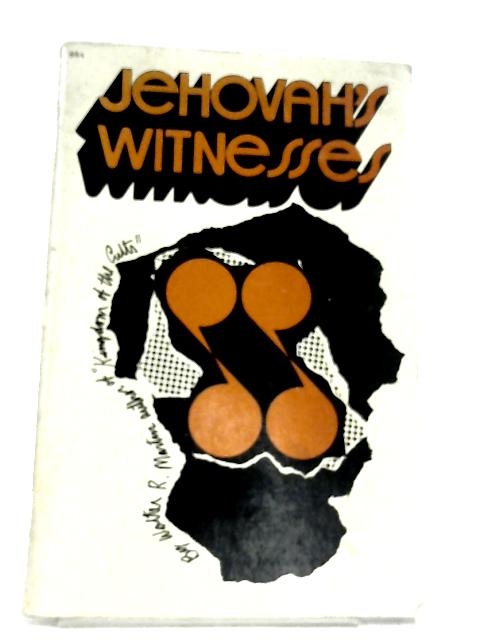Jehovah's Witnesses by Walter Martin