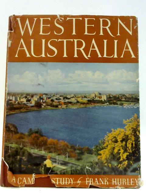 Western Australia: A camera study By Hurley, Frank
