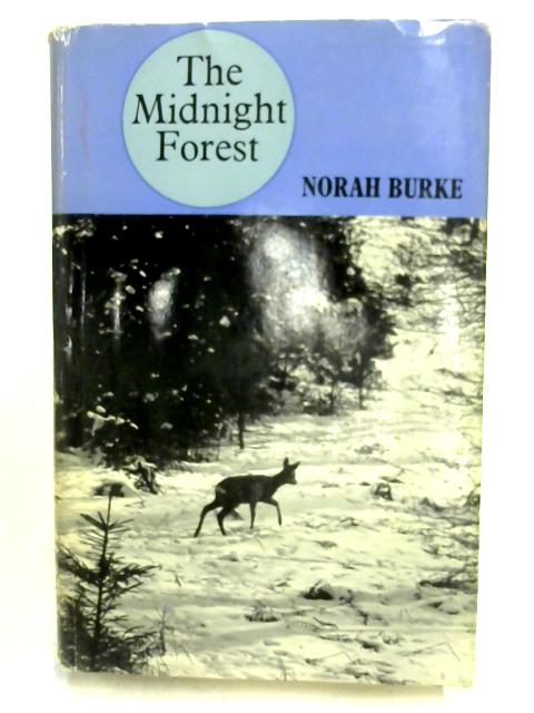 The Midnight Forest: A True Story of Wild Animals by N. Burke
