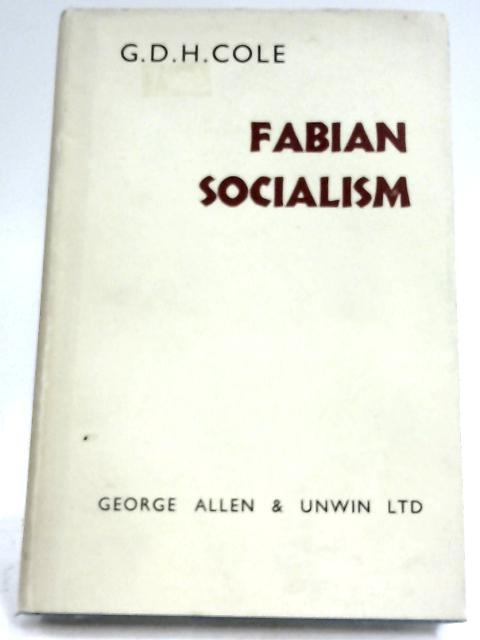 Fabian Socialism By G. D. H. Cole