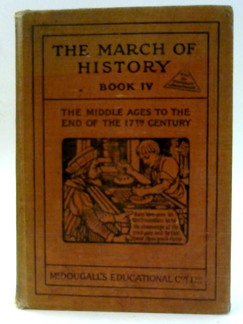 The March of History Book IV: The Middle Ages to the end of the Seventeenth Century 1485-1689 by Futer, F.T.; Martin, C.M