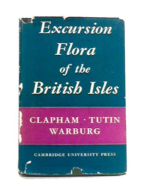 Excursion Flora of the British Isles By Clapham et al