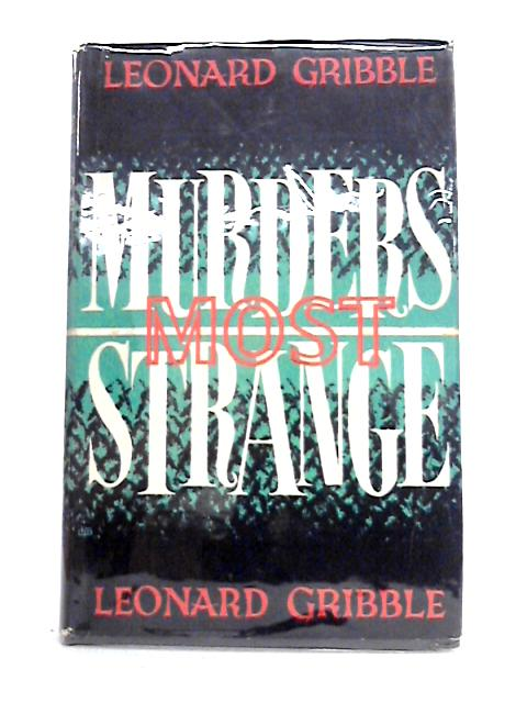 Murders Most Strange By Leonard Gribble