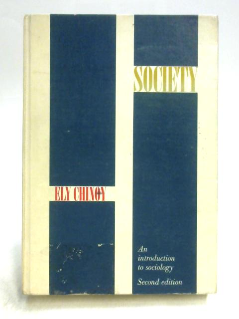 Society: An Introduction to Sociology By Ely Chinoy