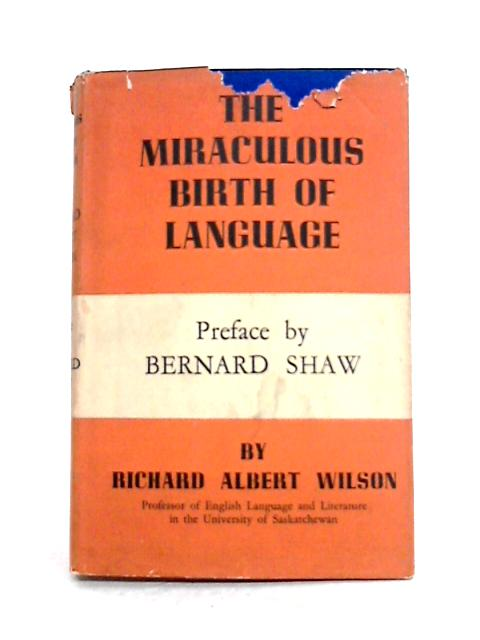 The Miraculous Birth of Language by Richard Albert Wilson