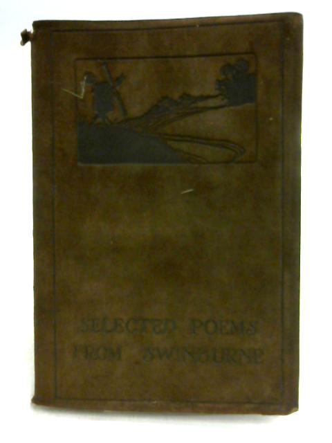 Selected Poems from A.C. Swinburne by E. by Gosse & Wise