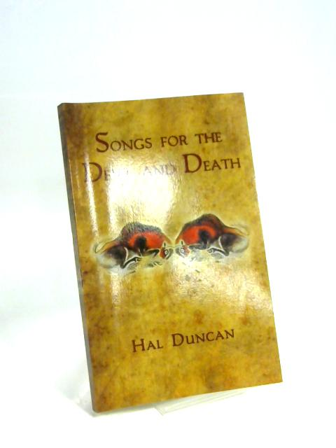 Songs for the Devil and Death by Hal Duncan