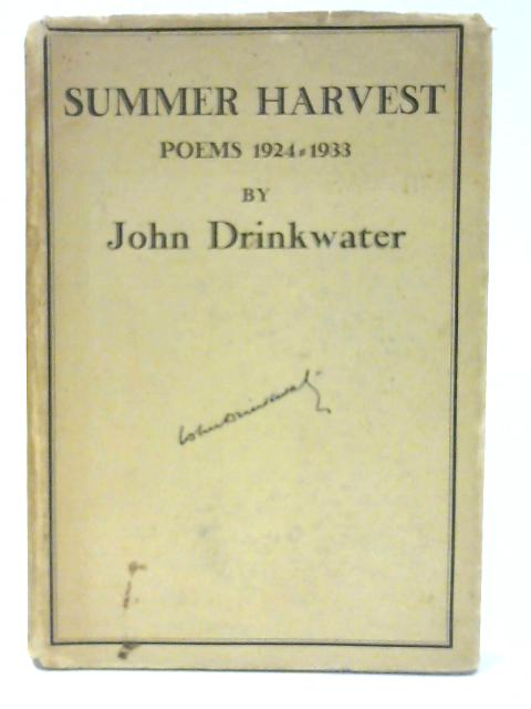 Summer Harvest Poems 1924-1933 by Drinkwater. John.