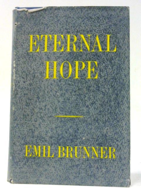 Eternal Hope. by Brunner E
