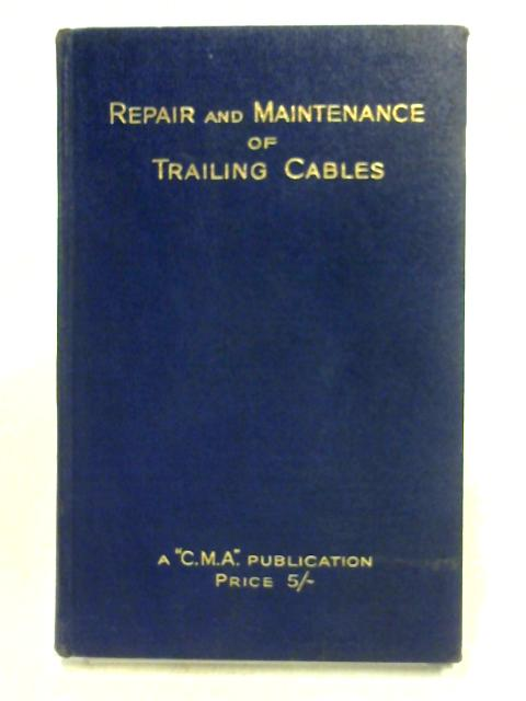 Repair and Maintenance of Trailing Cables by Anon