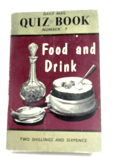 Daily Mail Quiz Book No. 7 - Food & Drink By Anon