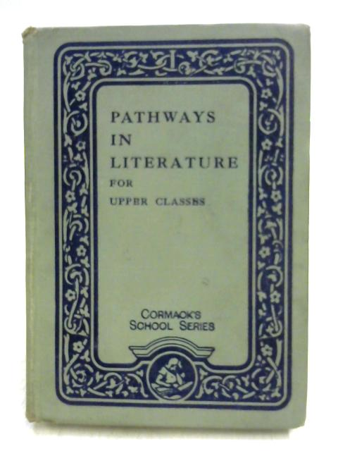 Pathways in Literature for Upper Classes by John Cormack