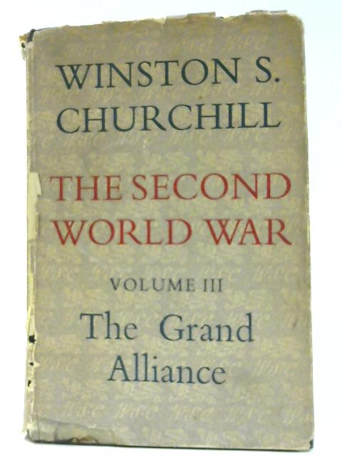 The Second World War Volume Three The Grand Alliance By Churchill, Winston S.