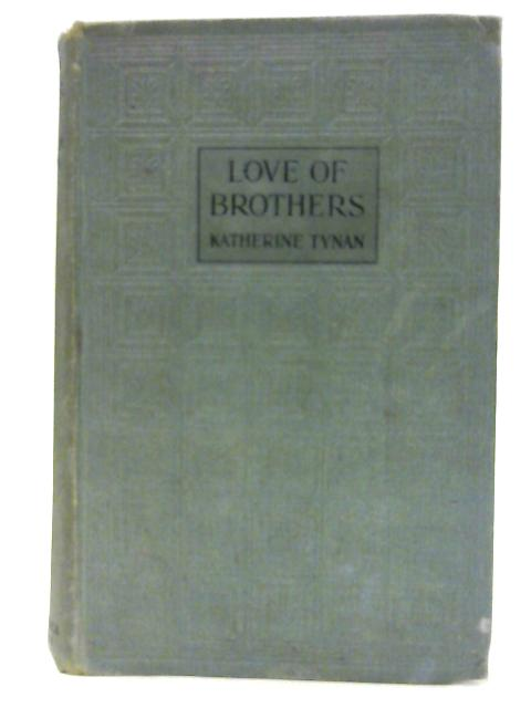 Love of Brothers by Katharine Tynan
