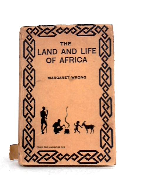 The Land and Life of Africa by Margaret Wrong