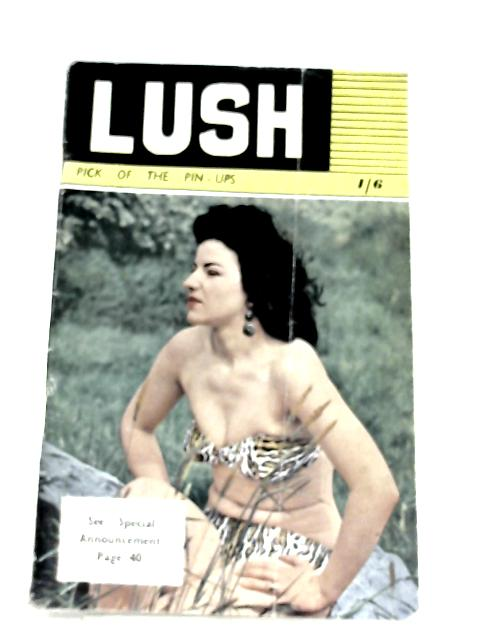 Lush: Pick Of The Pin Ups #7 By Anon