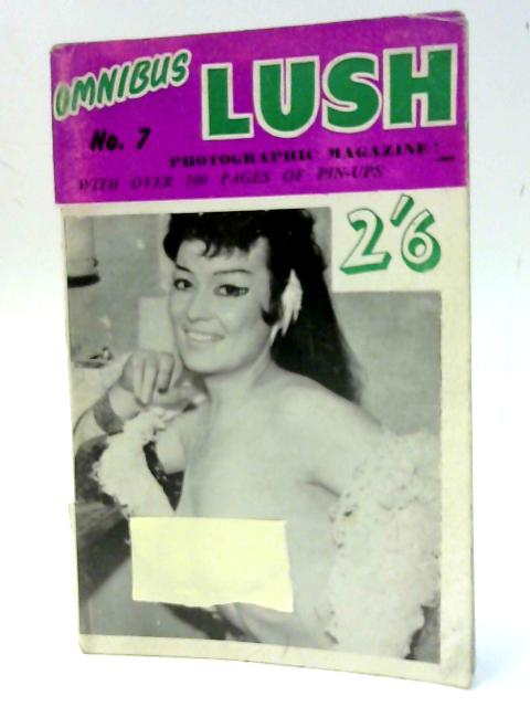 Lush Photographic Magazine Omnibus No: 7 By Unknown