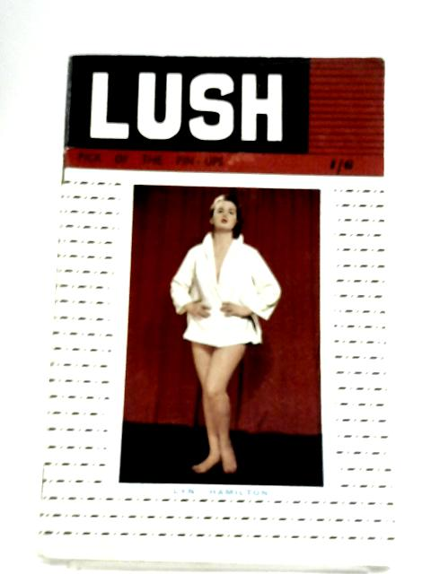 Lush: Pick Of The Pin Ups #6 By Anon