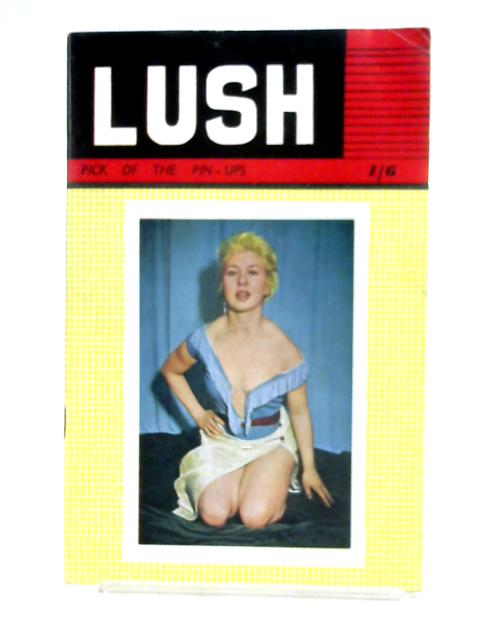 Lush Pick of the Pin Ups Issue 8 By Unknown