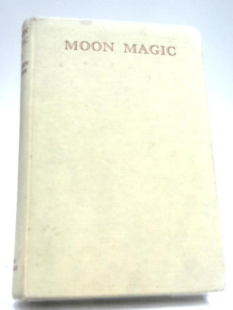 Moon Magic: A Tale Of Adventure by Hampden Gordon