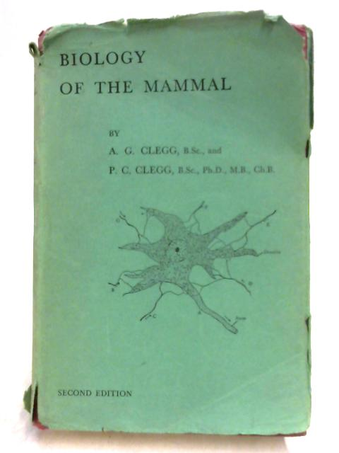 Biology of the Mammal by P. Clegg & A. Clegg